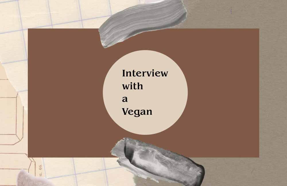 INTERVIEW WITH A VEGAN 1000650